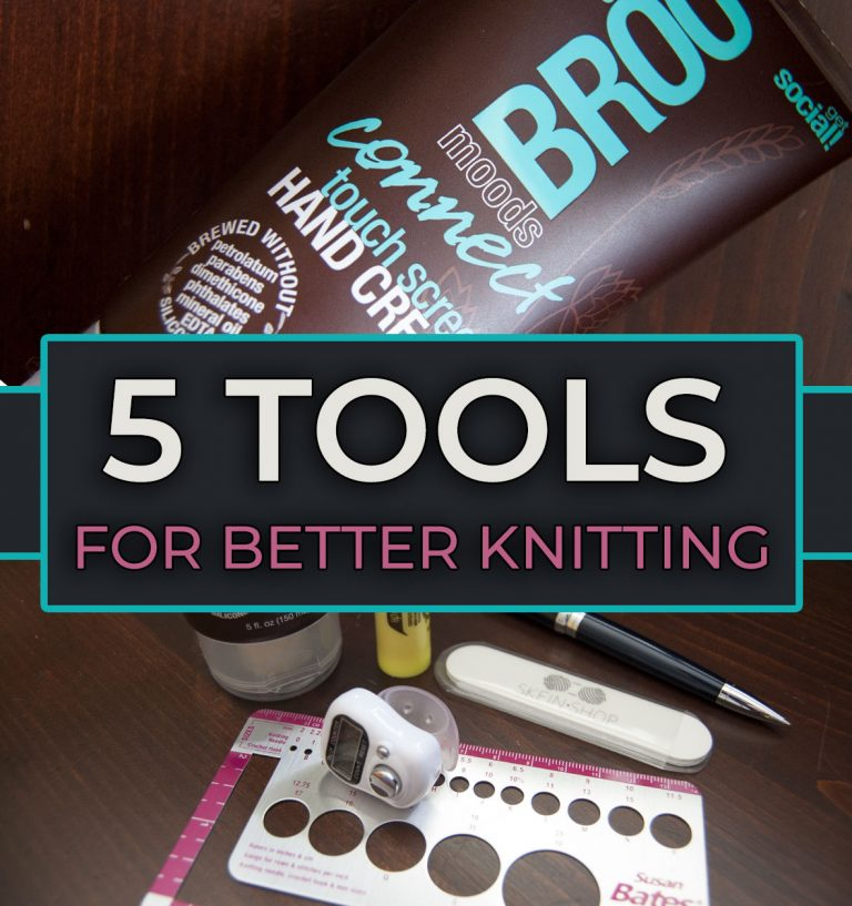five tools for better knitting