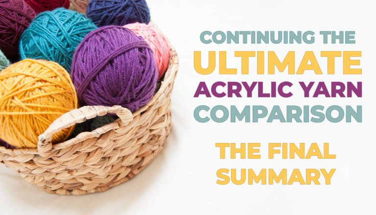 final installment of the ultimate acrylic yarn comparison