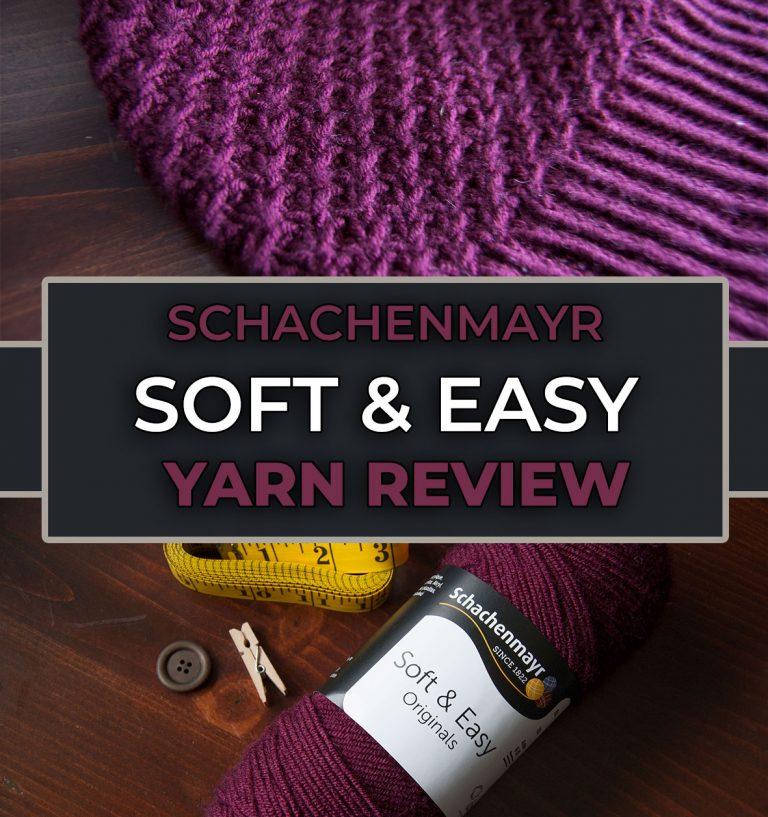 review of schachenmayr soft & easy yarn